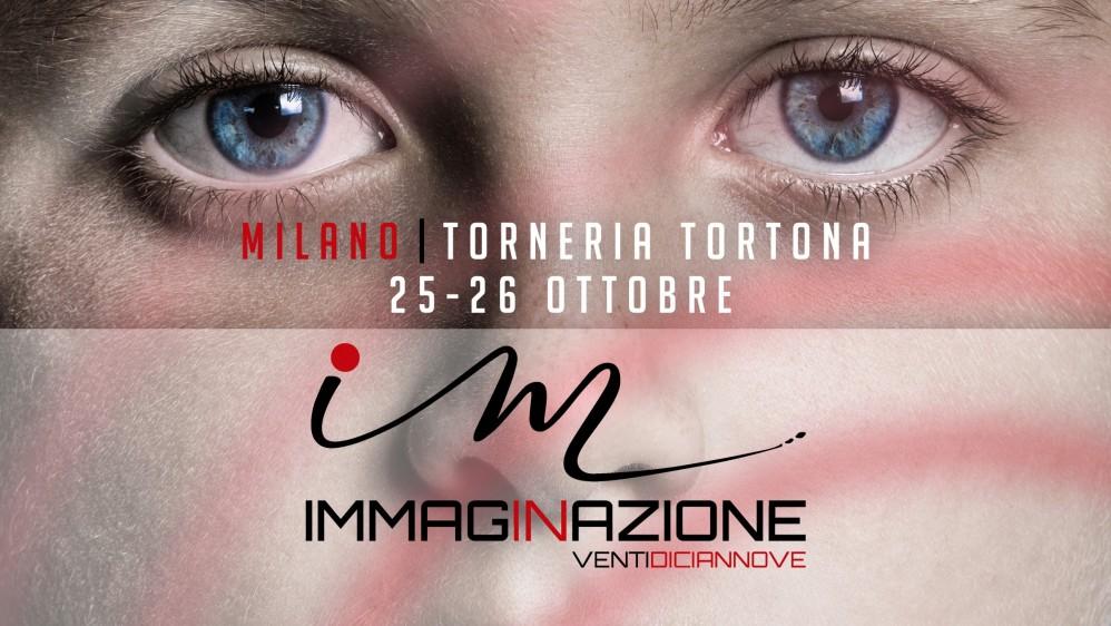IMMAGINAZIONE 25-26 OTTOBRE @ TORNERIA TORTONA - MILANO